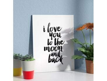 Poster I Love You to the Moon and Back in Weiß/Schwarz